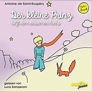 Der kleine Prinz hilft dem einsamen Fuchs (Der kleine Prinz 10) Hörbuch