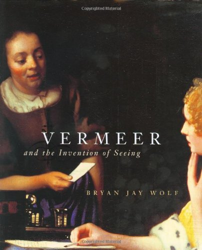 Vermeer and the Invention Seeing