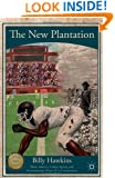 The New Plantation: Black Athletes, College Sports, and Predominantly White NCAA Institutions