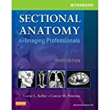 img - for Workbook for Sectional Anatomy for Imaging Professionals, 3e 3rd (third) by Kelley MS RT(R), Lorrie L., Petersen MS RT(R), Connie (2012) Paperback book / textbook / text book