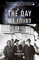 The Day We Found the Universe   [DAY WE FOUND THE UNIVERSE] [Paperback]