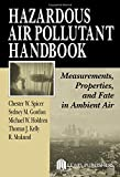 img - for Hazardous Air Pollutant Handbook: Measurements, Properties, and Fate in Ambient Air book / textbook / text book