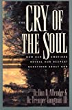 The Cry of the Soul: How Our Emotions Reveal Our Deepest Questions About God (1576831809) by Allender, Dan B