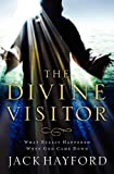Divine Visitor: What Really Happened When God Came Down (0849918952) by Hayford, Jack