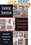Framing Terrorism: The News Media, th...