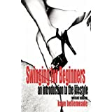 Swinging for Beginners: An Introduction to the Lifestyle (Revised Edition) ~ Kaye Bellemeade