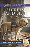 img - for Secrets and Lies (Rookie K-9 Unit) book / textbook / text book