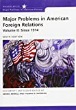 img - for Major Problems in American Foreign Relations, Volume II: Since 1914 (Major Problems in American History (Wadsworth)) book / textbook / text book