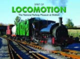Spirit of Locomotion: The National Railway Museum at Shildon Anthony Coulls