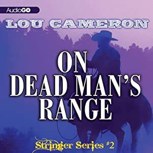 Stringer on Dead Man's Range: The Stringer Series, Book 2 | [Lou Cameron]