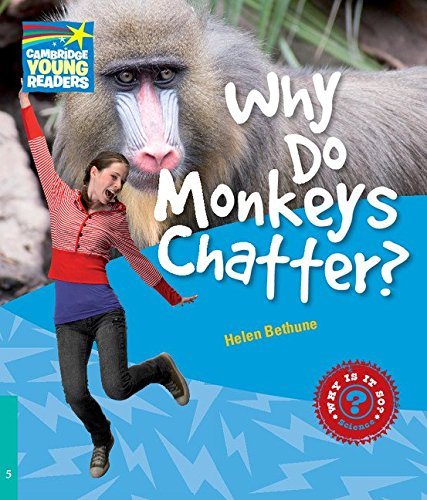 CYR5: Why Do Monkeys Chatter? Level 5 Factbook (Cambridge Young Readers)