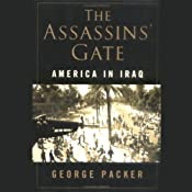 The Assassins' Gate: America in Iraq | [George Packer]