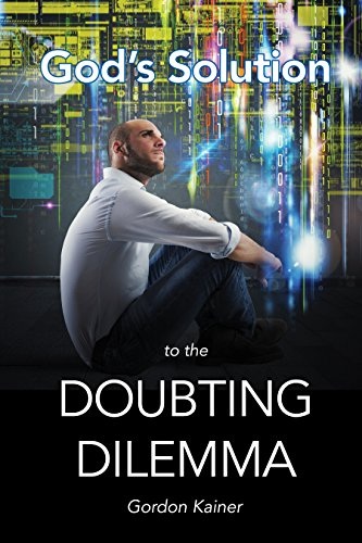 God's Solution to the Doubting Dilemma PDF