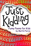 Just Kidding: funny poems for kids
