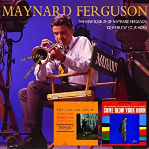 The New Sounds of Maynard Ferguson-Come Blow Your Horn the Complete Cameo Recordings
