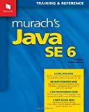 Murachs Java SE 6: Training & Reference