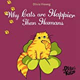 img - for Why Cats Are Happier Than Humans (Dicke Katze Book 2) book / textbook / text book