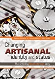 img - for Changing Artisanal Identity and Status: The Unfolding South African Story book / textbook / text book