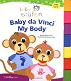 Baby Einstein: Baby da Vinci - My Body (Tabbed Board Book)