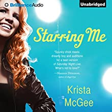 Starring Me (       UNABRIDGED) by Krista McGee Narrated by Tara Sands