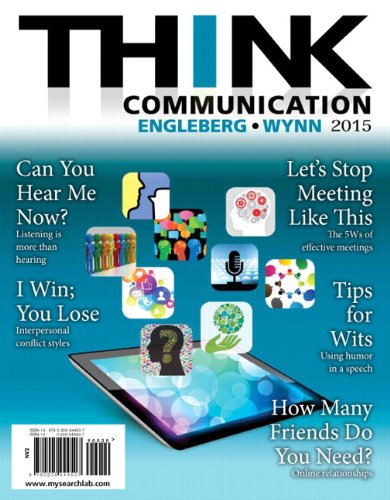 THINK Communication (3rd Edition), by Isa N. Engleberg