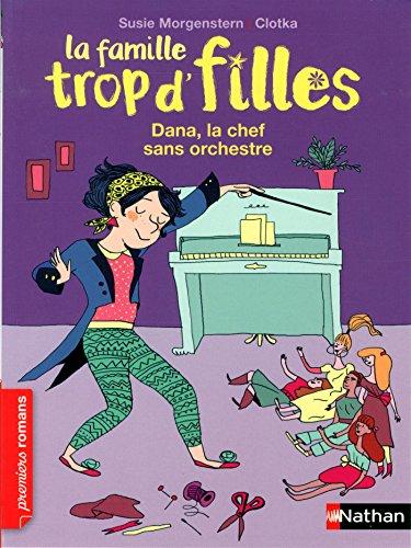 La Famille trop d'filles (7) : Dana, la chef sans orchestre