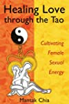 Healing Love Through The Tao Cultivat...