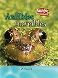 Anfibios increíbles (Criaturas increíbles) (Spanish Edition)