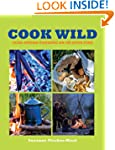 Cook Wild: Year-round Cooking on an O...