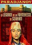 echange, troc La légende de la forteresse de Souram