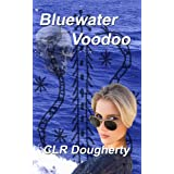 Bluewater Voodoo (Bluewater Thrillers Book 3) ~ Charles Dougherty