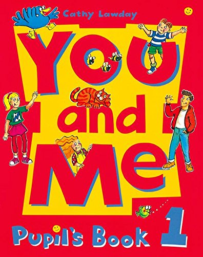 You and Me 1: Pupil's Book: Pupil's Book Level 1