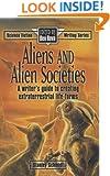 Aliens and Alien Societies (Science Fiction Writing Series)
