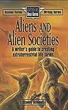 Aliens and Alien Societies (Science Fiction Writing Series) (0898797063) by Stanley Schmidt