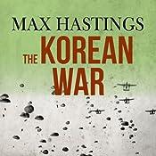 The Korean War | [Max Hastings]
