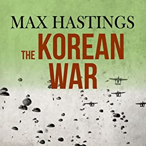 The Korean War | [Max Hastings]