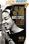 I'll Take You There: Mavis Staples, t...