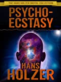 img - for Psycho-Ecstasy: The Drugless Trip (The Hans Holzer Digital Collection Book 2) book / textbook / text book