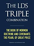 img - for LDS TRIPLE COMBINATION (Premium Kindle Edition): Book of Mormon | Doctrine and Covenants | Pearl of Great Price - CONTAINS FULL CHAPTER HEADINGS (ILLUSTRATED) (Latter Day Saints LDS) book / textbook / text book