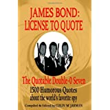 James Bond: License to Quoteby Colin Jarman