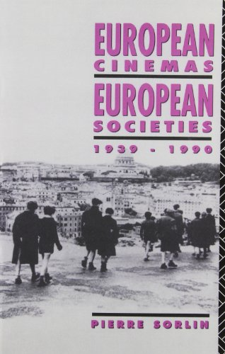 European Cinemas, European Societies: 1939-1990 (Studies...