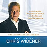 The Ultimate Success Series: Seven Powerful Programs on Wealth, Leadership, and Time Management | Chris Widener