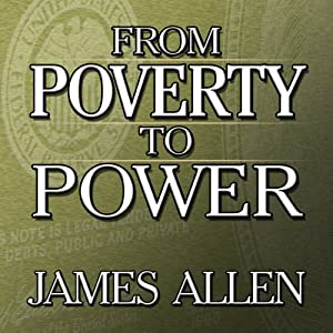 From Poverty to Power | [James Allen]