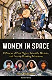 img - for Women in Space: 23 Stories of First Flights, Scientific Missions, and Gravity-Breaking Adventures (Women of Action) book / textbook / text book