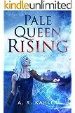 Pale Queen Rising (Pale Queen Series Book 1)