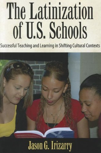 The Latinization of U.S. Schools: Successful Teaching and...