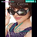 Uncommon Criminals: A Heist Society Novel Audiobook by Ally Carter Narrated by Angela Dawe