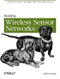 img - for Building Wireless Sensor Networks: with ZigBee, XBee, Arduino, and Processing book / textbook / text book