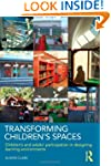 Transforming Children's Spaces: Child...