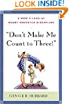 Don't Make Me Count to Three: a Mom's...